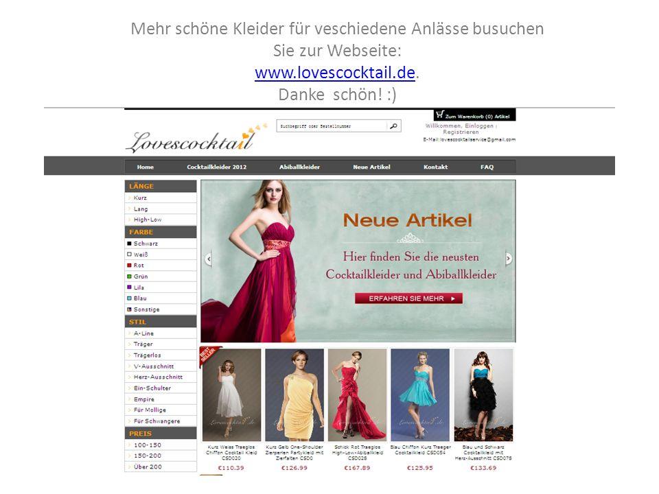 Mehr schöne Kleider für veschiedene Anlässe busuchen Sie zur Webseite: www.lovescocktail.dewww.lovescocktail.de. Danke schön! :)