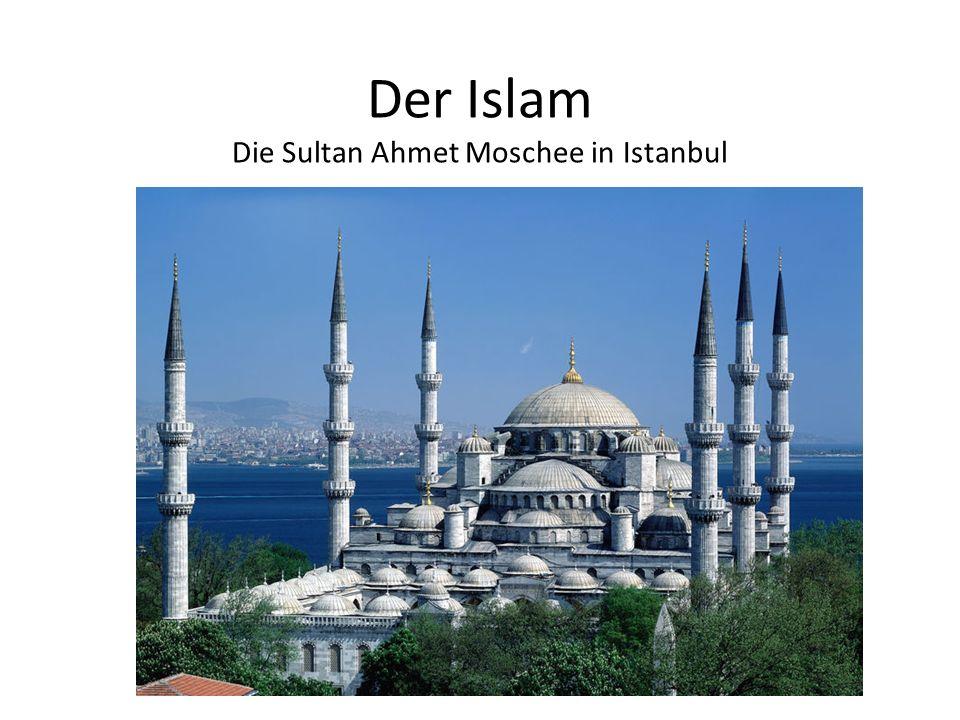 Der Islam Die Sultan Ahmet Moschee in Istanbul
