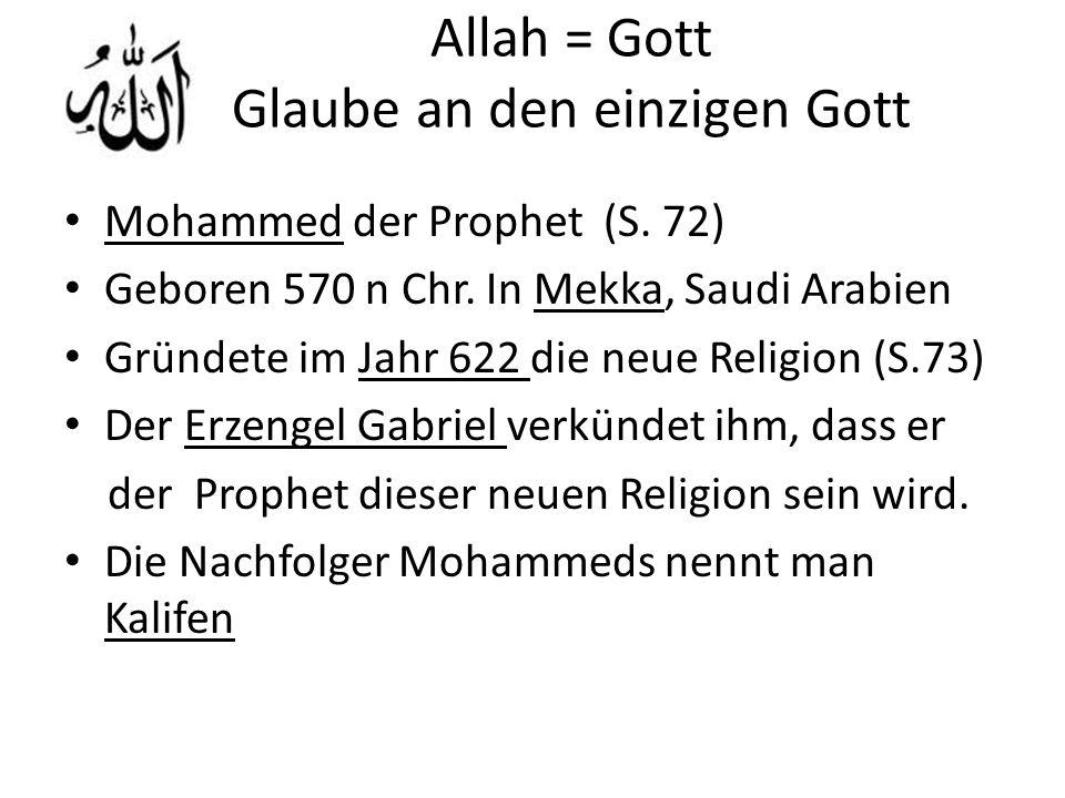 Allah = Gott Glaube an den einzigen Gott Mohammed der Prophet (S.