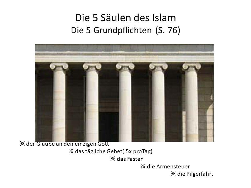 Die 5 Säulen des Islam Die 5 Grundpflichten (S.