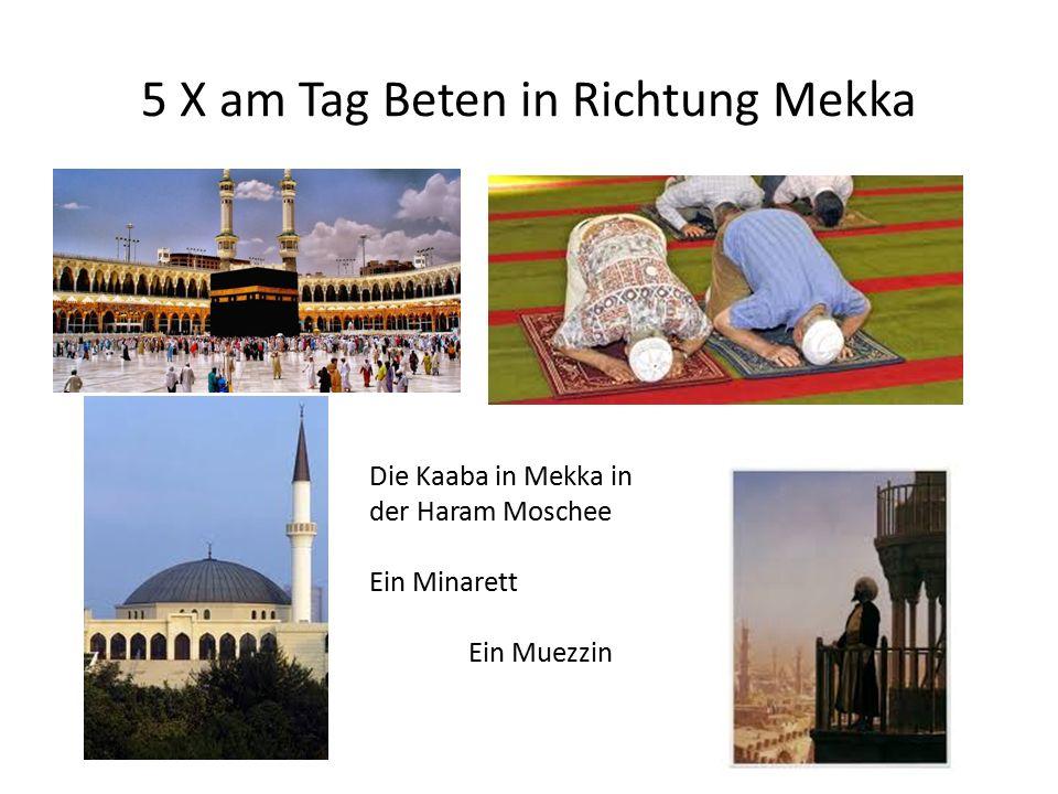 5 X am Tag Beten in Richtung Mekka Die Kaaba in Mekka in der Haram Moschee Ein Minarett Ein Muezzin