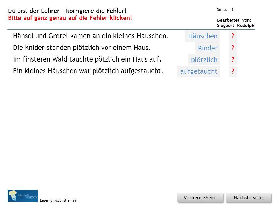 Übungsart: Seite: Bearbeitet von: Siegbert Rudolph Lesemotivationstraining 11 Du bist der Lehrer – korrigiere die Fehler.