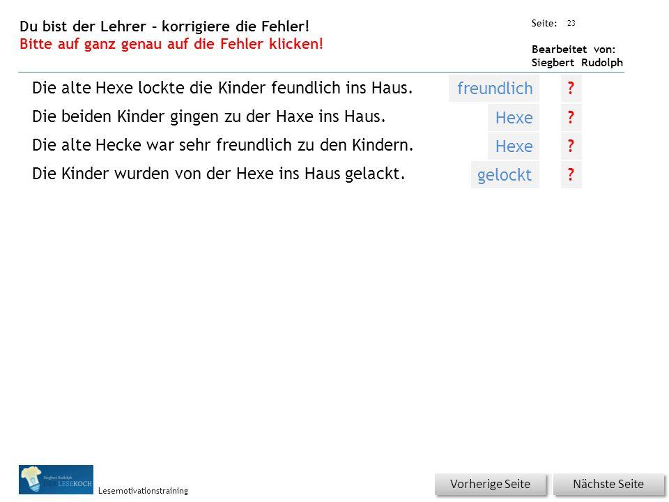 Übungsart: Seite: Bearbeitet von: Siegbert Rudolph Lesemotivationstraining 23 Du bist der Lehrer – korrigiere die Fehler.
