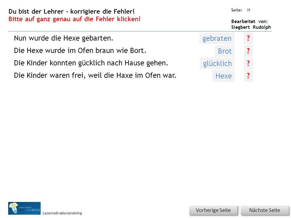 Übungsart: Seite: Bearbeitet von: Siegbert Rudolph Lesemotivationstraining 35 Du bist der Lehrer – korrigiere die Fehler.