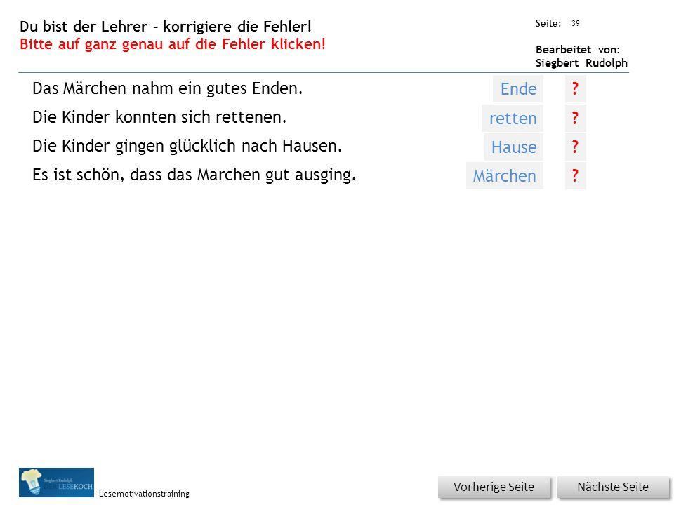 Übungsart: Seite: Bearbeitet von: Siegbert Rudolph Lesemotivationstraining 39 Du bist der Lehrer – korrigiere die Fehler.