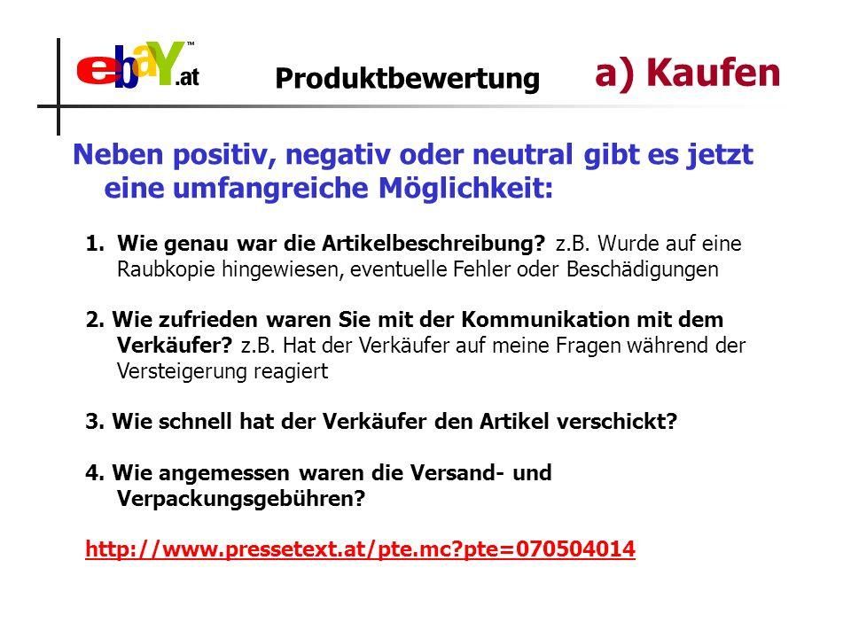 Produktbewertung Neben positiv, negativ oder neutral gibt es jetzt eine umfangreiche Möglichkeit: 1.Wie genau war die Artikelbeschreibung.