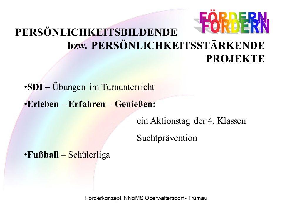 Förderkonzept NNöMS Oberwaltersdorf - Trumau PERSÖNLICHKEITSBILDENDE bzw.