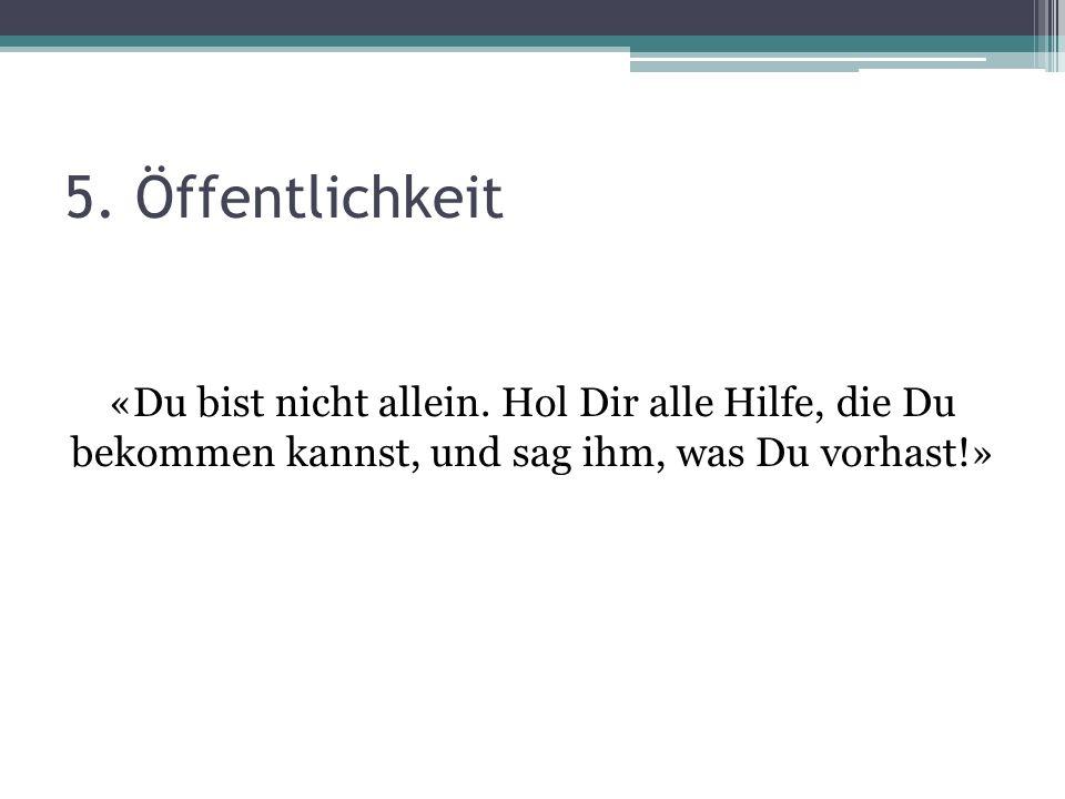 5. Öffentlichkeit «Du bist nicht allein.
