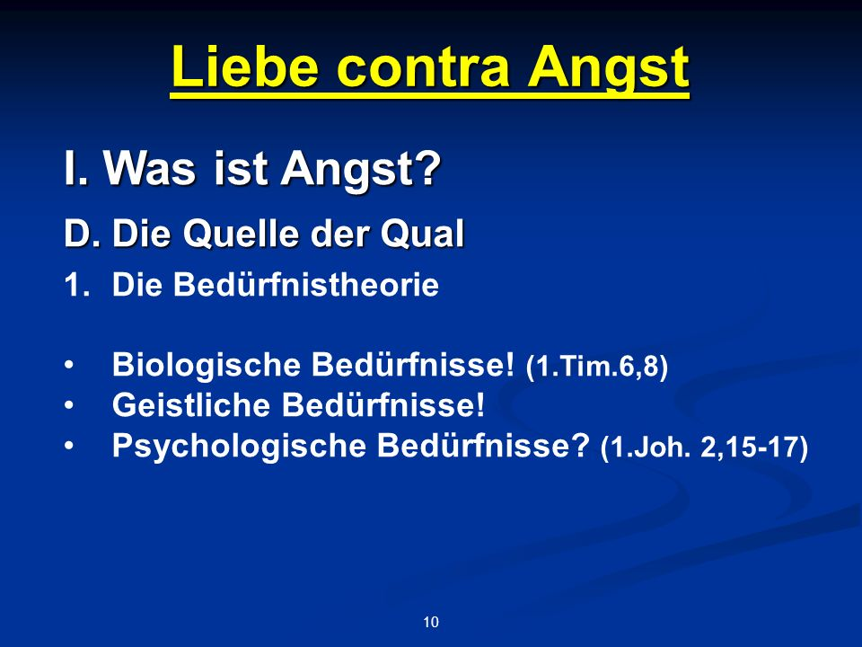 Liebe contra Angst 10 I. Was ist Angst. D.