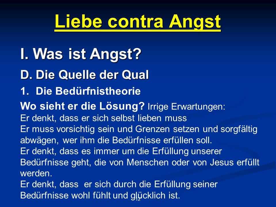 Liebe contra Angst 12 I. Was ist Angst. D.