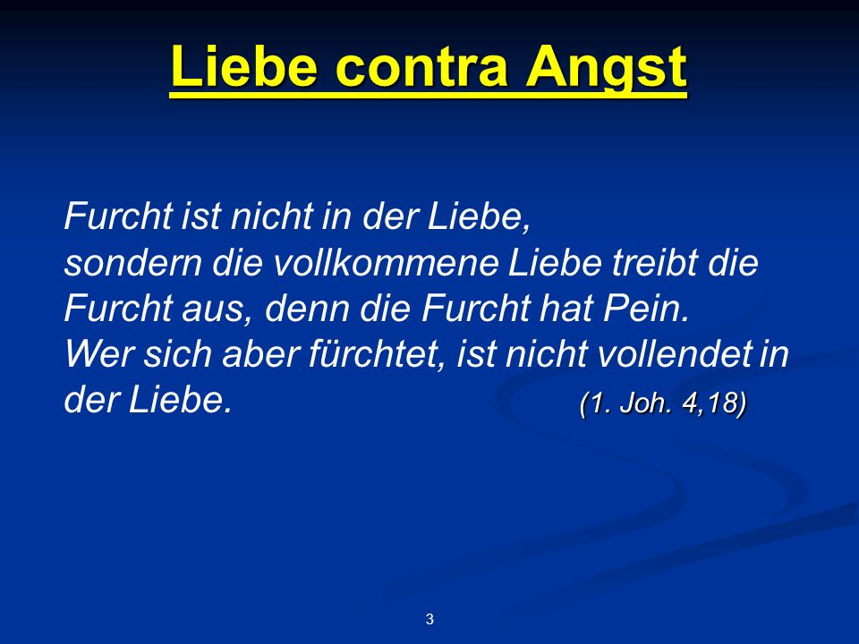 Liebe contra Angst 4 I.Was ist Angst. A.