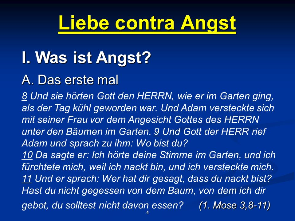 Liebe contra Angst 4 I. Was ist Angst. A.