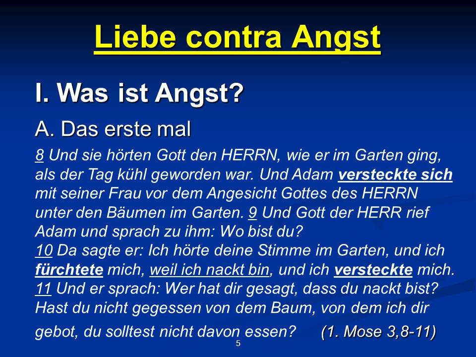 Liebe contra Angst 6 I.Was ist Angst. B.