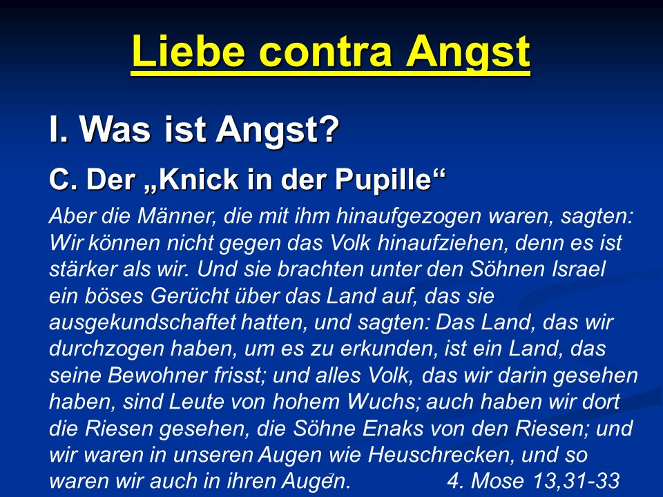 Liebe contra Angst 7 I.Was ist Angst. C.