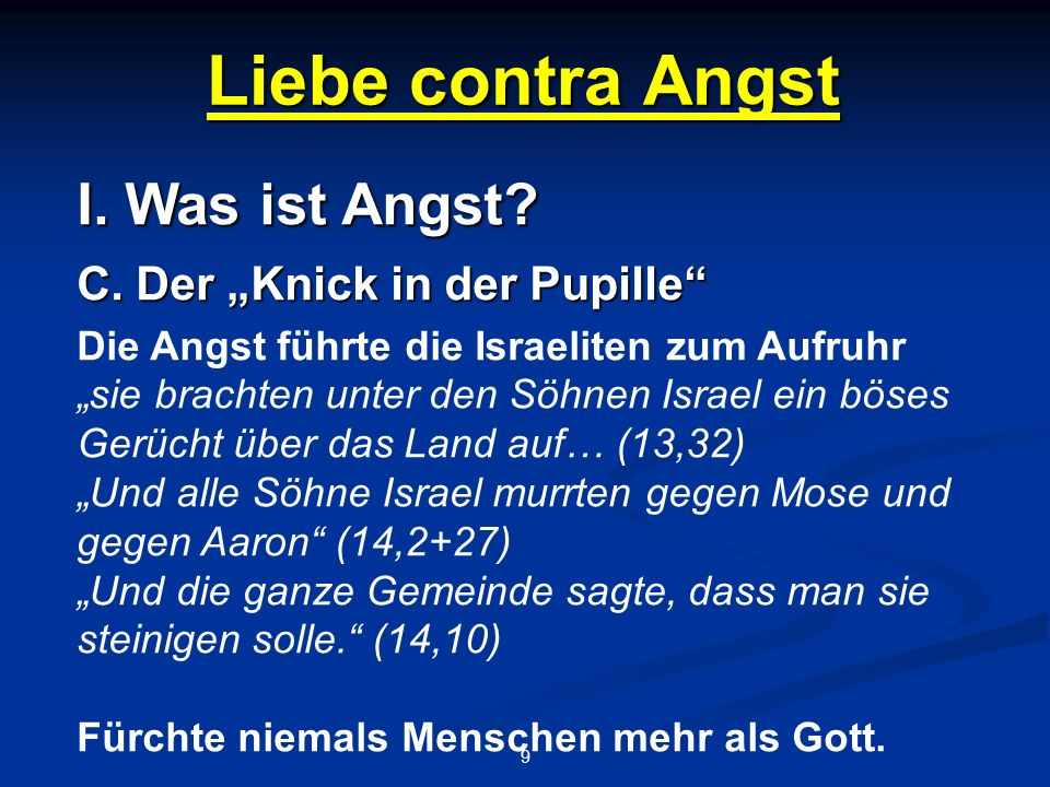 Liebe contra Angst 9 I.Was ist Angst. C.