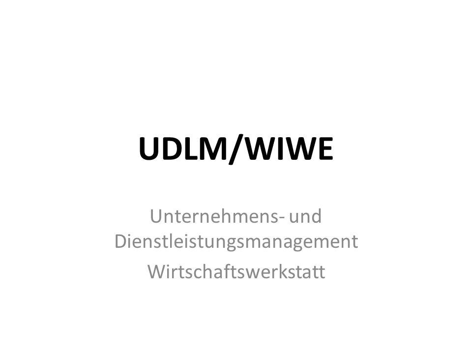 UDLM/WIWE Unternehmens- und Dienstleistungsmanagement Wirtschaftswerkstatt