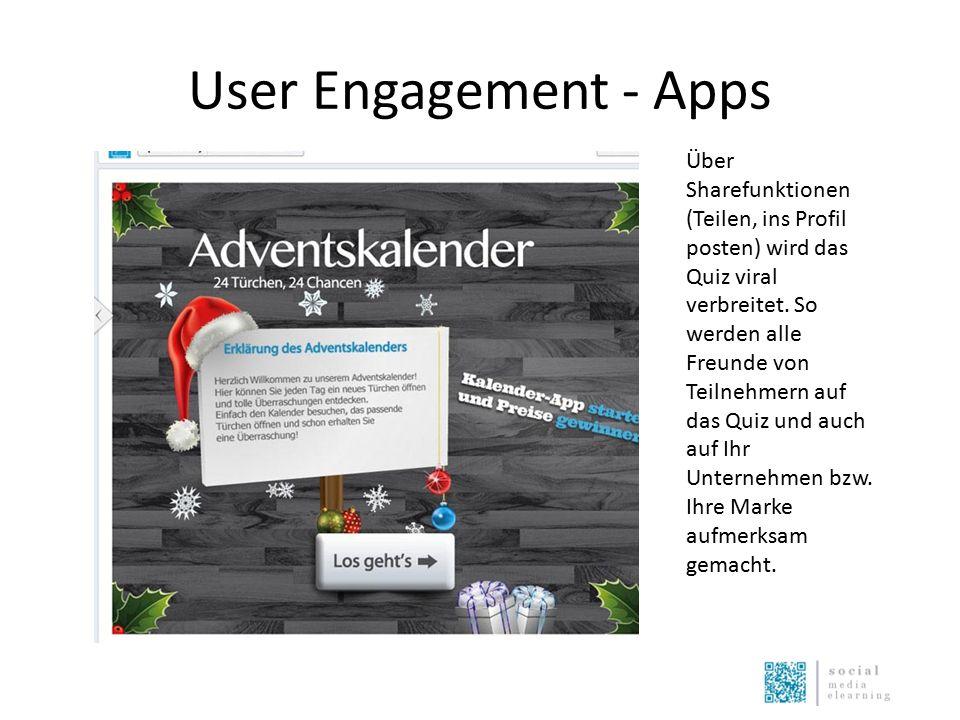 User Engagement - Apps Über Sharefunktionen (Teilen, ins Profil posten) wird das Quiz viral verbreitet. So werden alle Freunde von Teilnehmern auf das