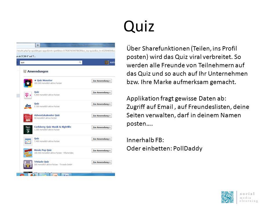 Quiz Über Sharefunktionen (Teilen, ins Profil posten) wird das Quiz viral verbreitet. So werden alle Freunde von Teilnehmern auf das Quiz und so auch