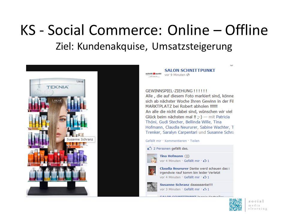 KS - Social Commerce: Online – Offline Ziel: Kundenakquise, Umsatzsteigerung