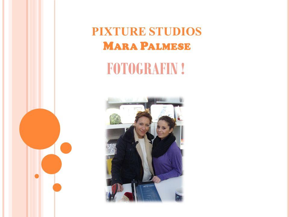 PIXTURE STUDIOS M ARA P ALMESE FOTOGRAFIN !