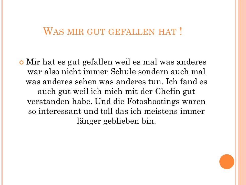 W AS MIR GUT GEFALLEN HAT .