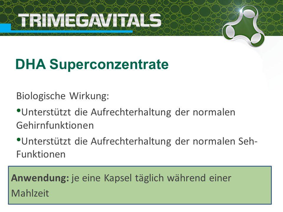 Biologische Wirkung: Unterstützt die Aufrechterhaltung der normalen Gehirnfunktionen Unterstützt die Aufrechterhaltung der normalen Seh- Funktionen DHA Superconzentrate Anwendung: je eine Kapsel täglich während einer Mahlzeit