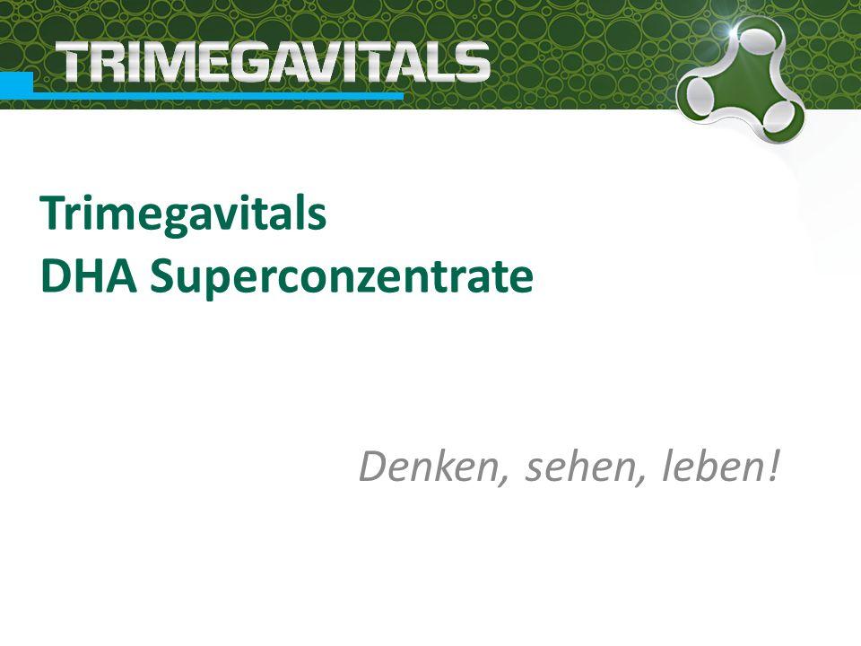 Trimegavitals DHA Superconzentrate Denken, sehen, leben!