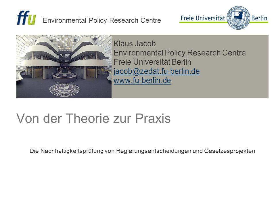 2 Environmental Policy Research Centre, Klaus Jacob, 30/05/2016 Gliederung 1)Was ist eine Nachhaltigkeitsprüfung.