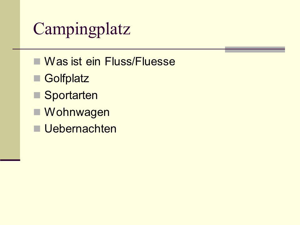 Campingplatz Was ist ein Fluss/Fluesse Golfplatz Sportarten Wohnwagen Uebernachten
