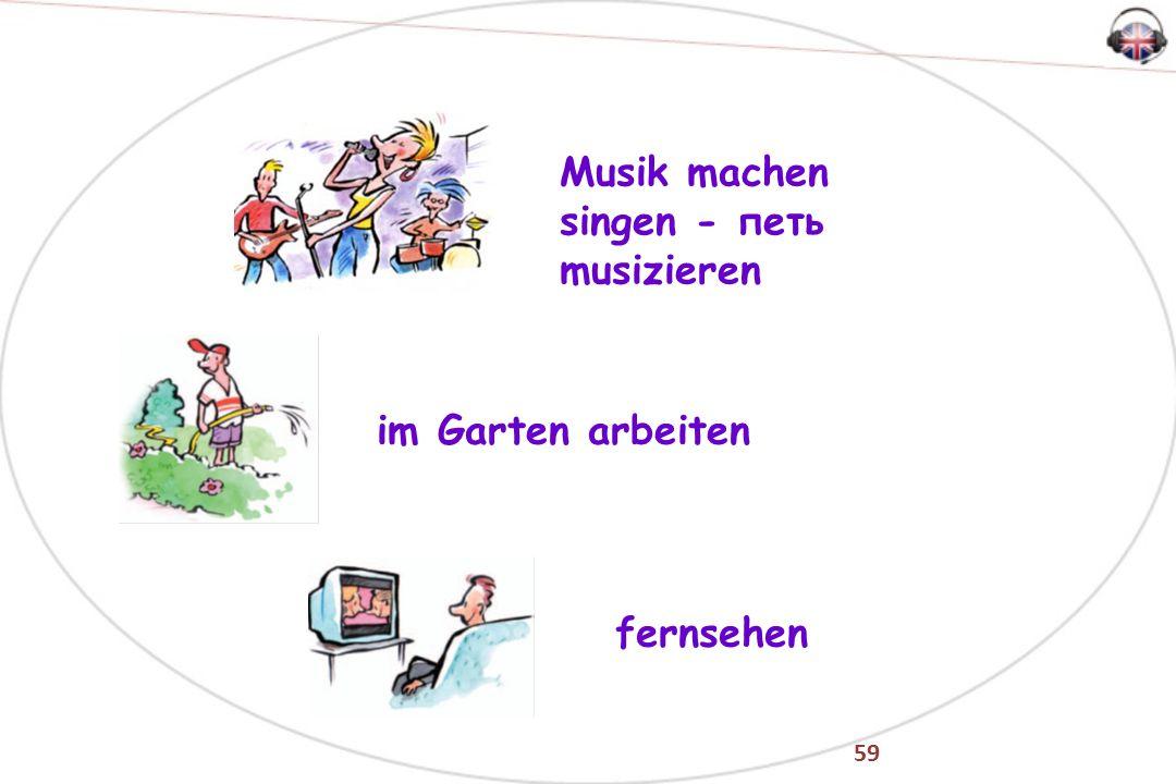 59 Musik machen singen - петь musizieren im Garten arbeiten fernsehen