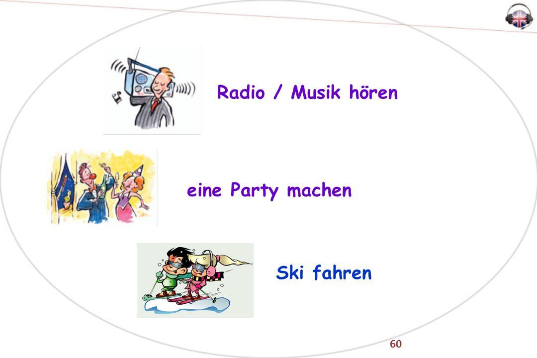60 Radio / Musik hören eine Party machen Ski fahren
