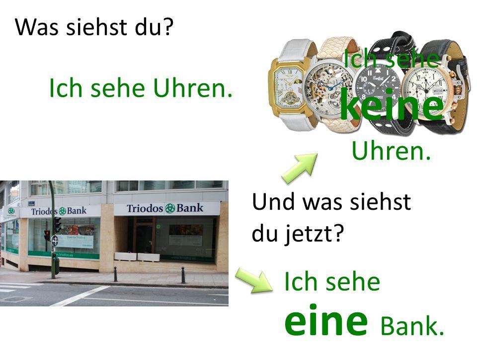 Was siehst du? Ich sehe Uhren. Ich sehe keine Uhren. Ich sehe eine Bank. Und was siehst du jetzt?