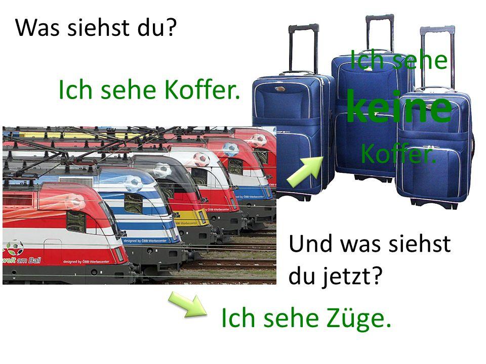Was siehst du? Ich sehe Koffer. Ich sehe keine Koffer. Ich sehe Züge. Und was siehst du jetzt?
