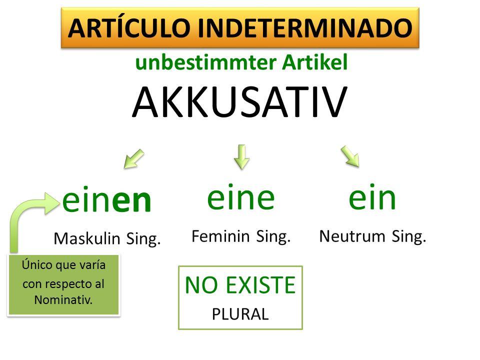 AKKUSATIV keinen Maskulin Sing.keine Feminin Sing.