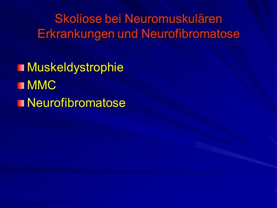 Skoliose bei Neuromuskulären Erkrankungen und Neurofibromatose MuskeldystrophieMMCNeurofibromatose