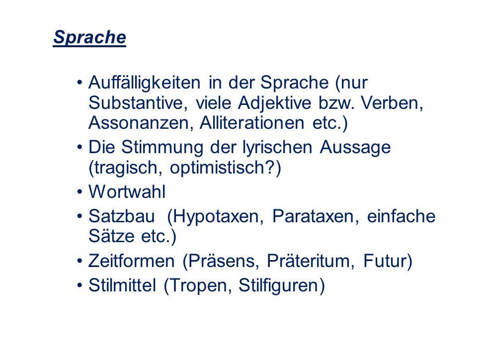 Sprache Auffälligkeiten in der Sprache (nur Substantive, viele Adjektive bzw.