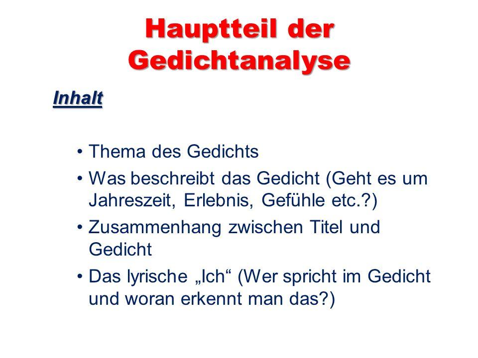 Aufbau Verse und Strophen Reimschema (Gibt es überhaupt einen Reim?) Versmaß/Metrum (Gibt es Abweichungen vom regelmäßigen Versmaß.