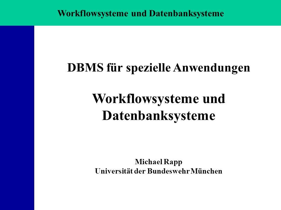 Workflowsysteme und Datenbanksysteme Gliederung Motivation Basis- funktionalitäten Klassifikations- merkmale Referenz-Modell MQ Workflow Zusammenfassung Fragen DBMS für spezielle Anwendungen Workflowsysteme und Datenbanksysteme Michael Rapp Universität der Bundeswehr München