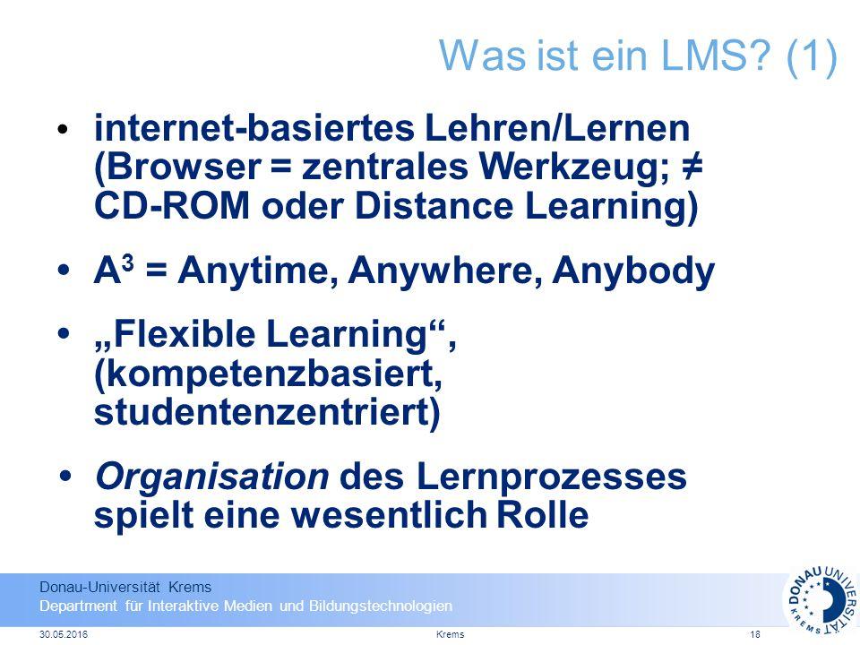 Donau-Universität Krems Department für Interaktive Medien und Bildungstechnologien 30.05.2016Krems18 Was ist ein LMS.