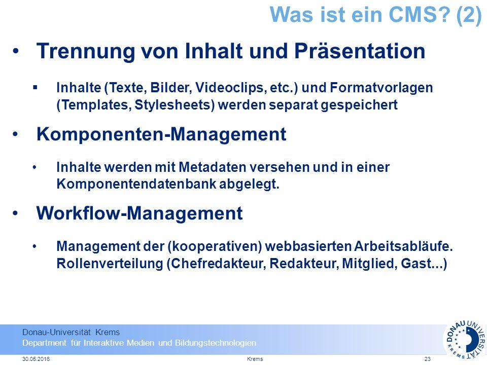 Donau-Universität Krems Department für Interaktive Medien und Bildungstechnologien 30.05.2016Krems23 Was ist ein CMS.