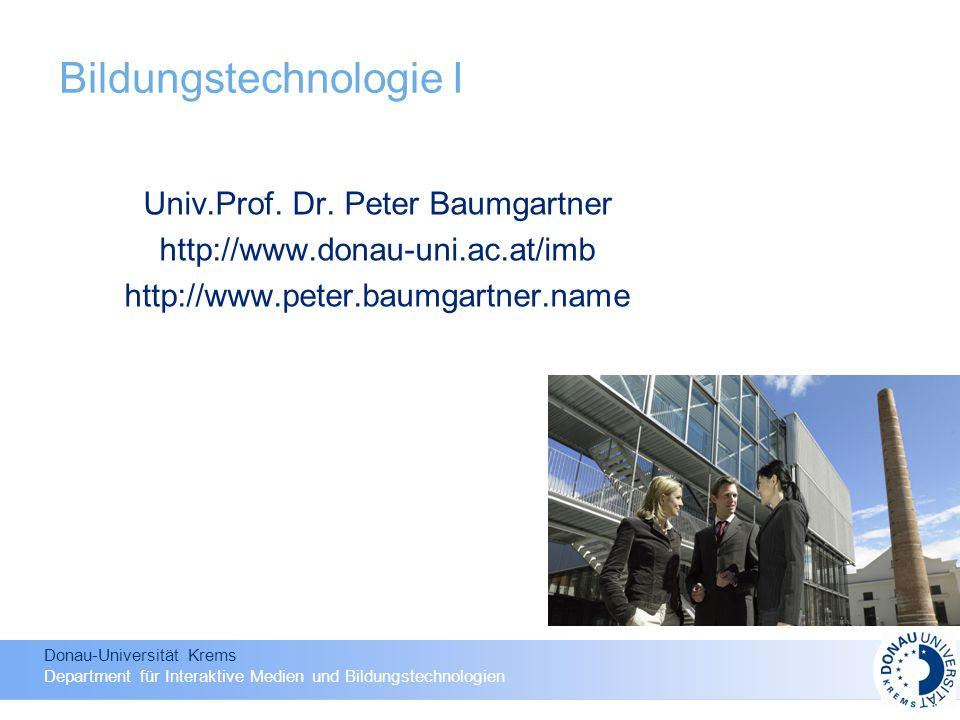 Donau-Universität Krems Department für Interaktive Medien und Bildungstechnologien Bildungstechnologie I Univ.Prof.