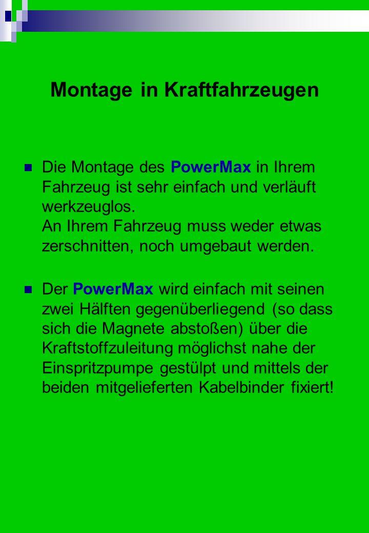 Montage in Kraftfahrzeugen Die Montage des PowerMax in Ihrem Fahrzeug ist sehr einfach und verläuft werkzeuglos.