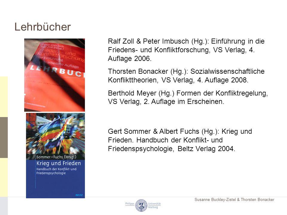 Susanne Buckley-Zistel & Thorsten Bonacker Lehrbücher Ralf Zoll & Peter Imbusch (Hg.): Einführung in die Friedens- und Konfliktforschung, VS Verlag, 4.