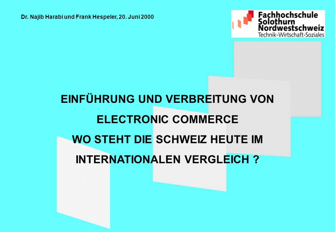 EINFÜHRUNG UND VERBREITUNG VON ELECTRONIC COMMERCE WO STEHT DIE SCHWEIZ HEUTE IM INTERNATIONALEN VERGLEICH .