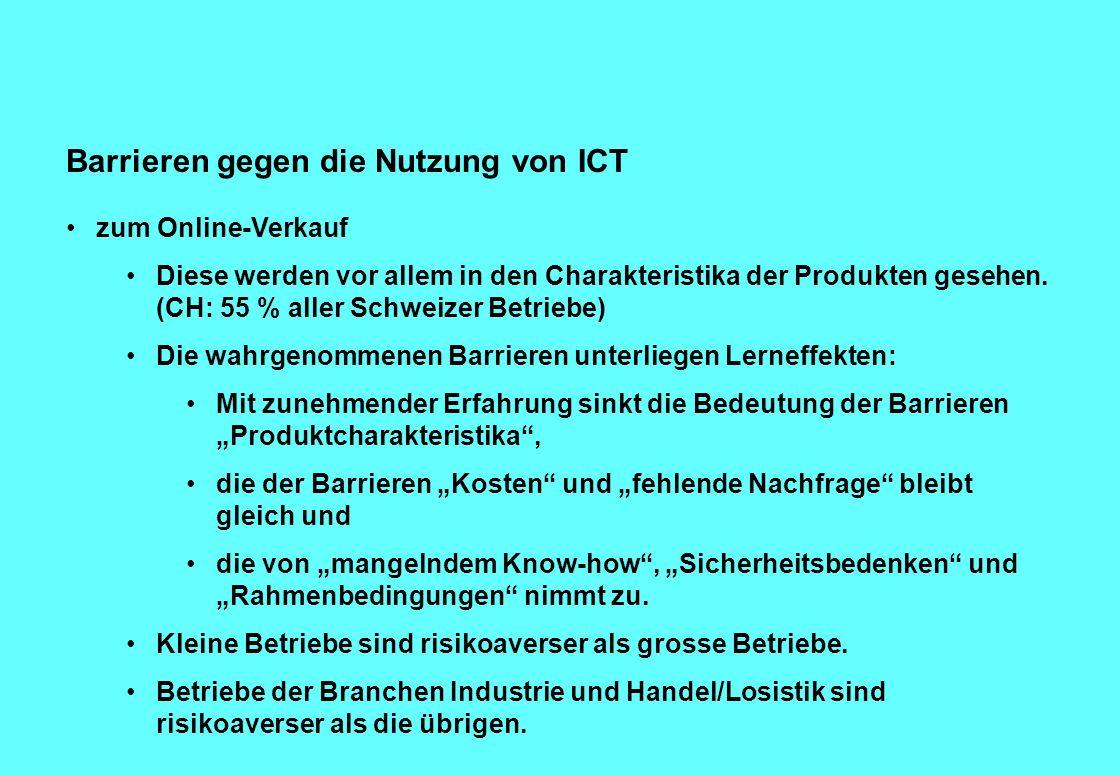 Barrieren gegen die Nutzung von ICT zum Online-Verkauf Diese werden vor allem in den Charakteristika der Produkten gesehen.