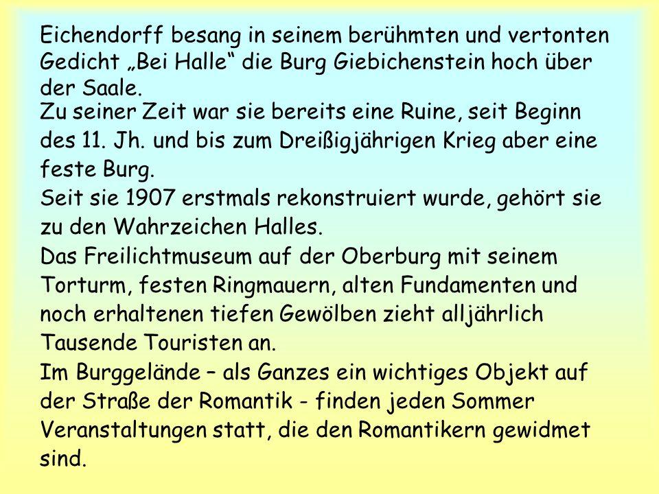 """Eichendorff besang in seinem berühmten und vertonten Gedicht """"Bei Halle die Burg Giebichenstein hoch über der Saale."""