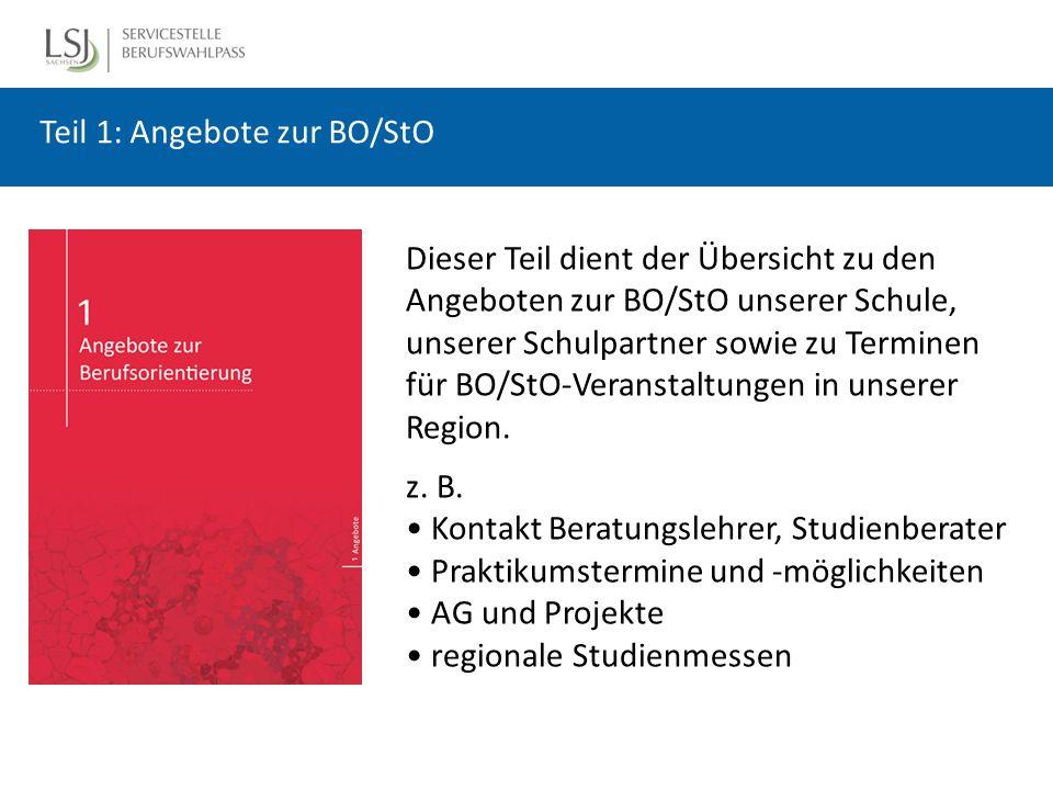 Dieser Teil dient der Übersicht zu den Angeboten zur BO/StO unserer Schule, unserer Schulpartner sowie zu Terminen für BO/StO-Veranstaltungen in unserer Region.