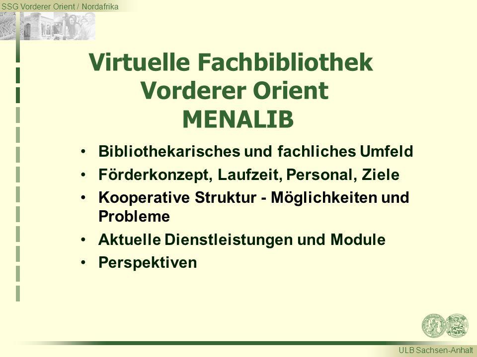 SSG Vorderer Orient / Nordafrika ULB Sachsen-Anhalt Virtuelle Fachbibliothek Vorderer Orient MENALIB Bibliothekarisches und fachliches Umfeld Förderko