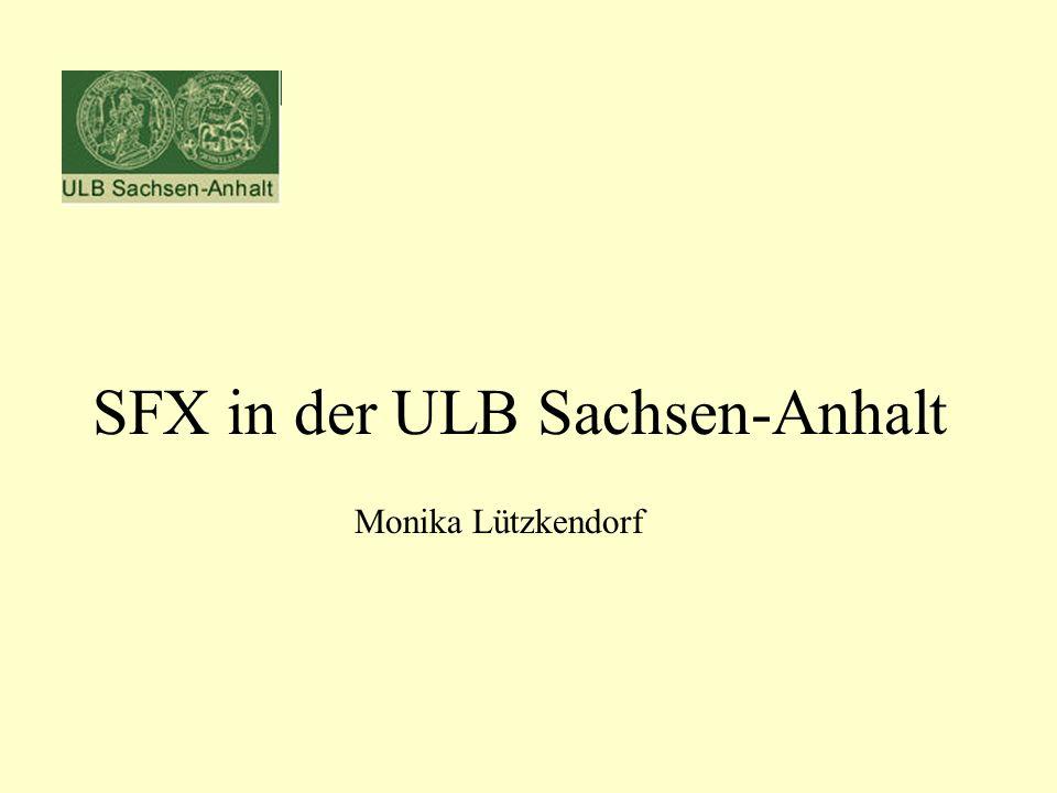 SFX in der ULB Sachsen-Anhalt Monika Lützkendorf