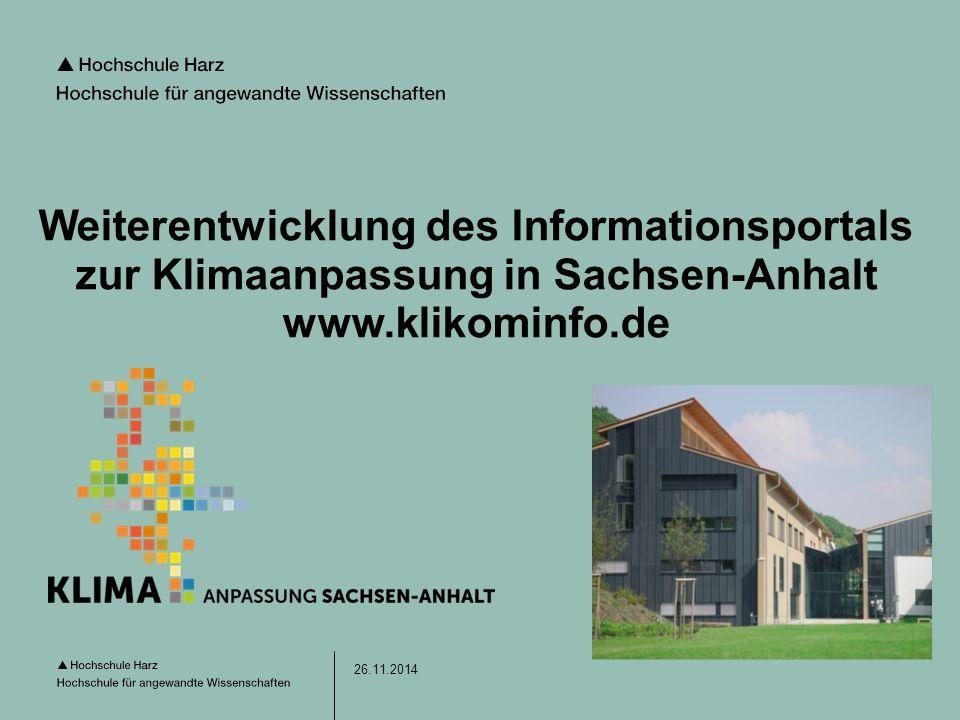 Seite 1 26.11.2014 Weiterentwicklung des Informationsportals zur Klimaanpassung in Sachsen-Anhalt www.klikominfo.de